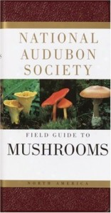 National Audubon Society Field Guide to North American Mushrooms